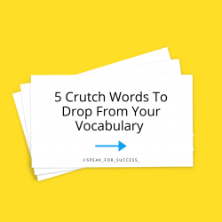 5 Crutch Words To Cut From Your Vocabulary