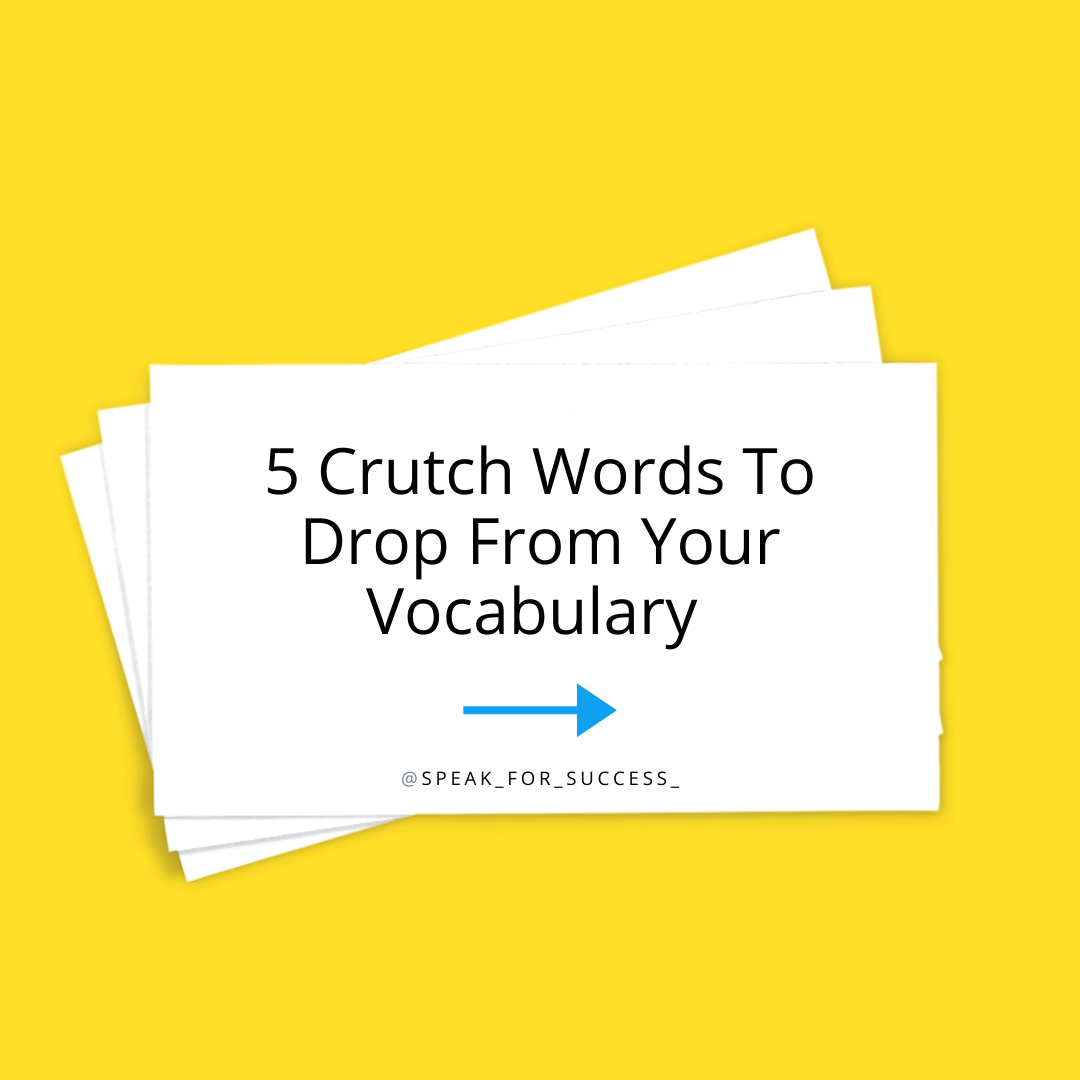 Read more about the article 5 Crutch Words To Cut From Your Vocabulary